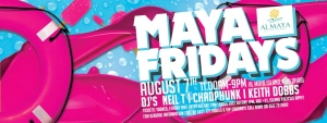MAYA FRIDAYS AUG 7TH banner s